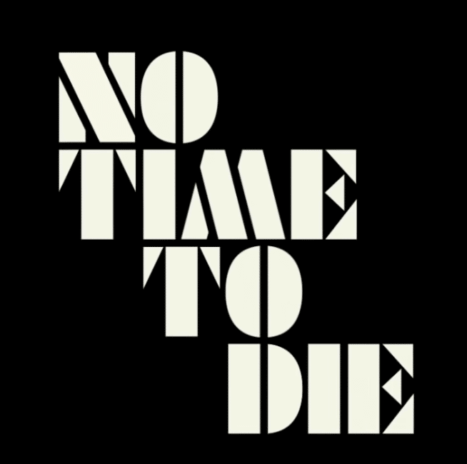 What font is used as James Bond No Time To Die logo? 1